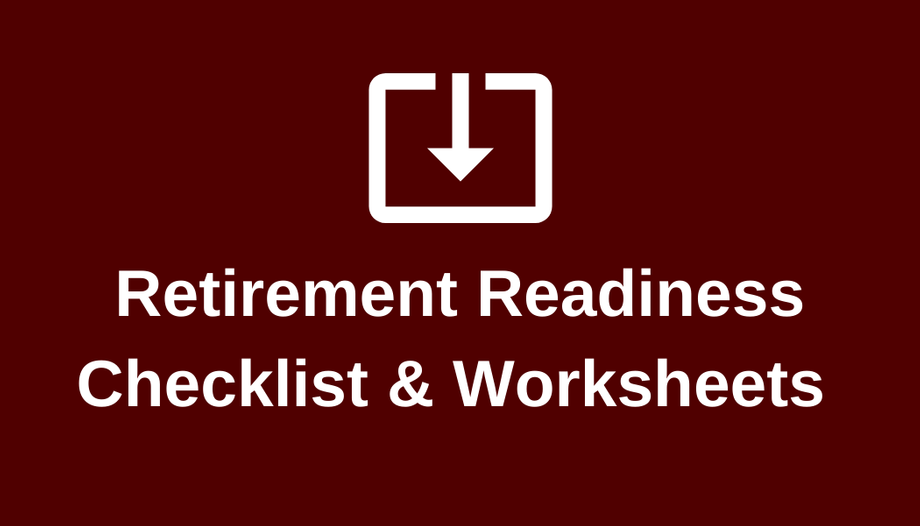 Retirement Readiness Checklist and Worksheets
